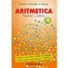 Aritmetica - Numeri e Lettere Geometria - Forme e Misure Algebra - Numeri e Lettere